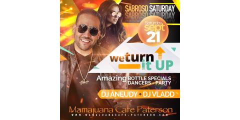SABROSO SATURDAY- DJ ANEUDY + DJ VLADD-  SEPT 21- MAMAJUANA CAFE PARTERSON, Paterson, New Jersey