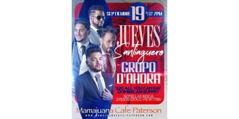 JUEVES SANTIAGUERO- GRUPO D'AHORA- MAMAJUANA CAFE PATERSON , Paterson, New Jersey